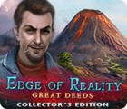 Edge of Reality: Great Deeds Collector's Edition jeu