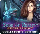 Edge of Reality: Hunter's Legacy Collector's Edition jeu