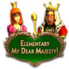 Elementary My Dear Majesty! jeu