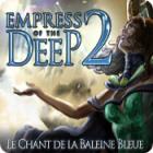Empress of the Deep 2: Le Chant de la Baleine Bleue jeu