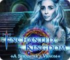 Enchanted Kingdom: Le Venin d'une Étrangère jeu
