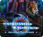 Enchanted Kingdom: Arcadian Backwoods jeu