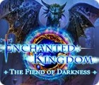 Enchanted Kingdom: The Fiend of Darkness jeu