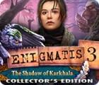 Enigmatis: L'Ombre de Karkhala Édition Collector jeu