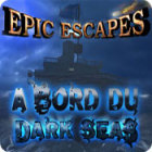 Epic Escapes: A Bord du Dark Seas jeu