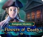 European Mystery: Fleurs de Mort jeu