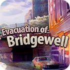 Evacuation Of Bridgewell jeu