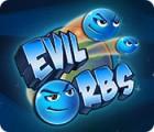 Evil Orbs jeu