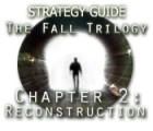 The Fall Trilogy Chapter 2: Reconstruction Strategy Guide jeu