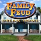 Family Feud: Dream Home jeu
