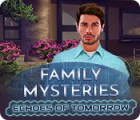 Family Mysteries: Echoes of Tomorrow jeu