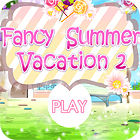 Fancy Summer Vacation jeu