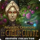 Fantastic Creations: Le Ciel de Cuivre Edition Collector jeu