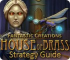 Fantastic Creations: House of Brass Strategy Guide jeu