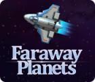 Faraway Planets jeu