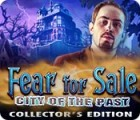 Fear for Sale: City of the Past Collector's Edition jeu