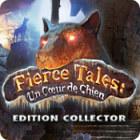 Fierce Tales: Un Cœur de Chien Edition Collector jeu
