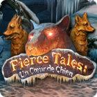 Fierce Tales: Un Cœur de Chien jeu