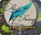 Flights of Fancy: Les Deux Colombes jeu