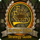 Flux Family Secrets: The Ripple Effect Strategy Guide jeu