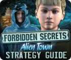Forbidden Secrets: Alien Town Strategy Guide jeu