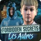 Forbidden Secrets: Les Autres jeu