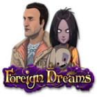 Foreign Dreams jeu