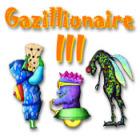 Gazillionaire III jeu