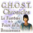 G.H.O.S.T. Chronicles: Le Fantôme de la Foire de la Renaissance jeu