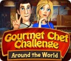 Gourmet Chef Challenge: Around the World jeu