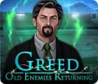 Greed: Old Enemies Returning jeu