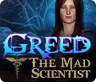 Greed: The Mad Scientist jeu