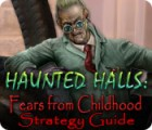 Haunted Halls: Fears from Childhood Strategy Guide jeu