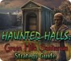 Haunted Halls: Green Hills Sanitarium Strategy Guide jeu