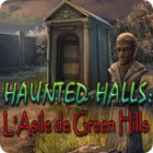 Haunted Halls: L'Asile de Green Hills jeu