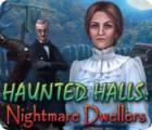 Haunted Halls: Nightmare Dwellers jeu