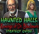 Haunted Halls: Revenge of Doctor Blackmore Strategy Guide jeu