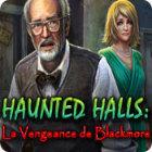 Haunted Halls: La Vengeance de Blackmore jeu