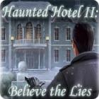 Haunted Hotel II: Believe the Lies jeu