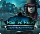 Haunted Hotel: Death Sentence jeu