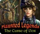 Haunted Legends: The Curse of Vox jeu