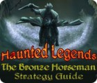 Haunted Legends: The Bronze Horseman Strategy Guide jeu