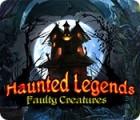 Haunted Legends: Créatures Imparfaites jeu