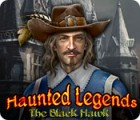Haunted Legends: Le Faucon Noir jeu