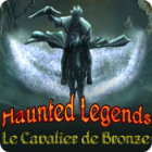 Haunted Legends: Le Cavalier de Bronze jeu
