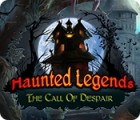 Haunted Legends: L'Appel du Désespoir jeu