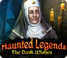 Haunted Legends: The Dark Wishes jeu