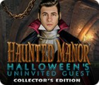 Haunted Manor: Halloween's Uninvited Guest Collector's Edition jeu