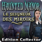 Haunted Manor: Le Seigneur des Miroirs Edition Collector jeu