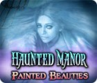 Haunted Manor: Beautés Fatales jeu
